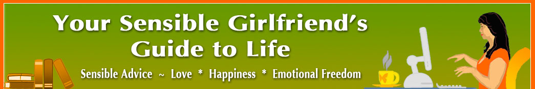 Your Sensible Girlfriend's Guide To Life
